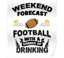 Weekend Forecast - Football With a Chance of Drinking Poster