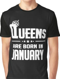 Queens are born in january  Graphic T-Shirt