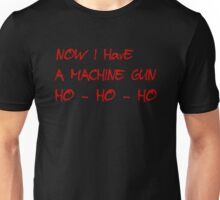 HO-HO-HO Now I Have A Machine Gun DIE HARD XMAS GEEK FUNNY HUMOUR QUOTE Unisex T-Shirt