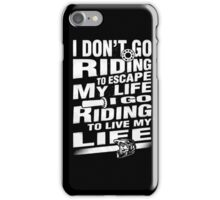 I riding to live my life iPhone Case/Skin