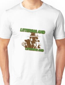 littering and Unisex T-Shirt