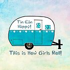 Tin Can Happy...That's How Girls Roll by Patricia Montgomery
