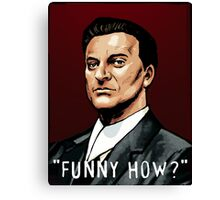 ''Funny How?'' Canvas Print