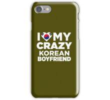 I Love My Crazy Korean Boyfriend South Korea T-Shirt iPhone Case/Skin