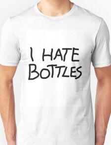 I hate bottles Unisex T-Shirt