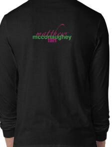 my boy mcconaughey Long Sleeve T-Shirt