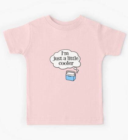 Just a little cooler Kids Tee