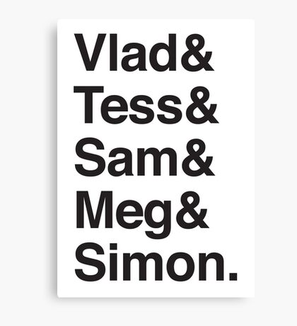 Vlad & Tess & Sam & Meg and Simon. Canvas Print