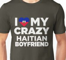 I Love My Crazy Haitian Boyfriend Cute Haiti Native T-Shirt Unisex T-Shirt