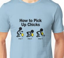 How to pick=-up chicks Unisex T-Shirt