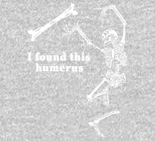 I found this humerus One Piece - Short Sleeve