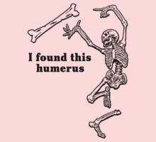 I found this humerus Kids Clothes