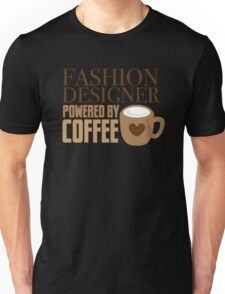 Fashion Designer powered by coffee Unisex T-Shirt