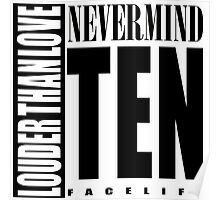 Nevermind Ten Facelift Louder than the Sound Grunge albums White version Poster