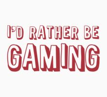 I'd rather be GAMING One Piece - Short Sleeve