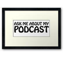 Ask me about my podcast (black) Framed Print