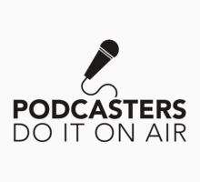 Podcasters do it on air (black) by solotalkmedia