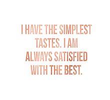 Simplest tastes Photographic Print