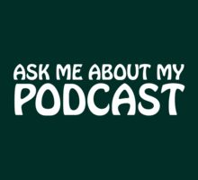 Ask me about my podcast (white) by solotalkmedia