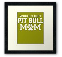 World's Best Pit Bull Mom Framed Print