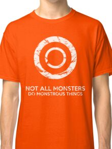 Not All Monsters Do Monstrous Things - Teen Wolf Classic T-Shirt