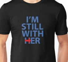i am still with her  Unisex T-Shirt