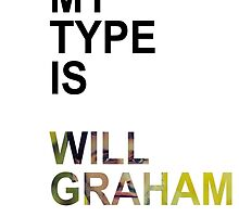 My Type Is Will Graham by tirmedesign