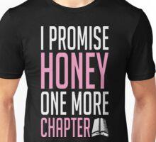 I Promise Honey One More Chapter Book Reading T-Shirt Unisex T-Shirt