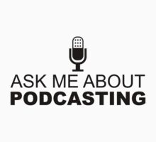 Ask me about podcasting (black) by solotalkmedia