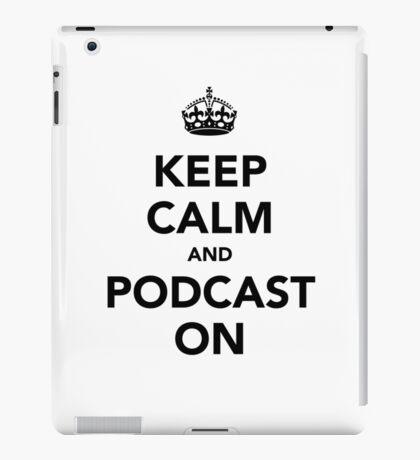 Keep calm and podcast on (black) iPad Case/Skin