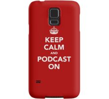 Keep Calm and Podcast on (white) Samsung Galaxy Case/Skin