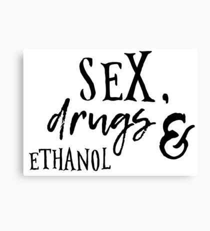 rock n roll cool sex drugs and ethanol party hippie rocker t shirts Canvas Print