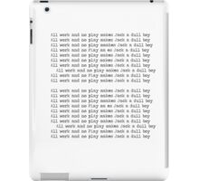 The Shining - All Work And No Play Makes Jack A Dull Boy iPad Case/Skin