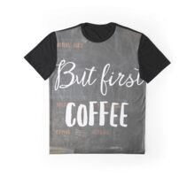 But first coffee NY Graphic T-Shirt