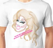 Trixie Mattel - Maybe she's born with it Unisex T-Shirt