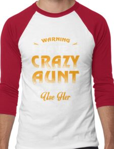 Warning I Have A Crazy Aunt And I'm Not Afraid To Use Her Men's Baseball ¾ T-Shirt