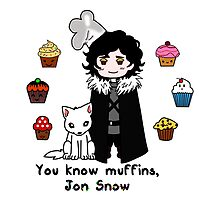 You know 'muffins' Jon Snow by lussqueittt08