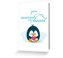 "PENGUIN ""you warm my heart"" Greeting Card"