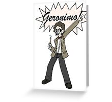 "The 11th Doctor Pilgrim-style--""Geronimo!""  Greeting Card"