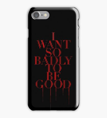 I Want So Badly To Be Good [tour book] iPhone Case/Skin