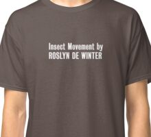 Insect Movement by Roslyn De Winter Classic T-Shirt