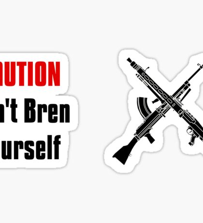 """Don't Bren Yourself - The """"Spandau"""" Controversy - Military History Visualized Sticker"""