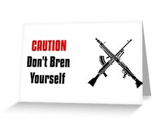 """Don't Bren Yourself - The """"Spandau"""" Controversy - Military History Visualized Greeting Card"""