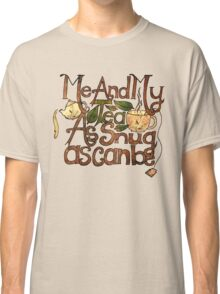 Me and My Tea Classic T-Shirt