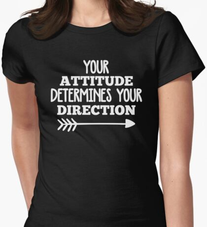 Your Direction Quote Womens Fitted T-Shirt