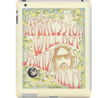 This Aggression Will Not Stand, Man  iPad Case/Skin