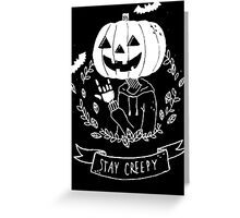 Stay Creepy! Greeting Card