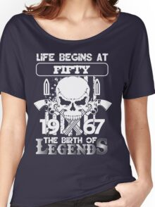 Life begins at fifty 1967 the birth of legends Women's Relaxed Fit T-Shirt