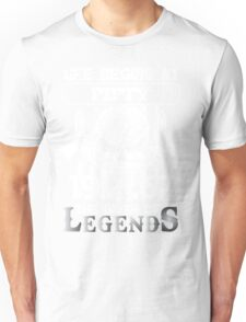 Life begins at fifty 1967 the birth of legends Unisex T-Shirt