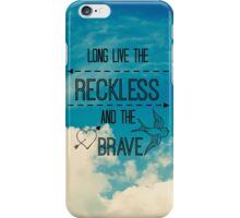 Long Live The Reckless And The Brave iPhone Case/Skin